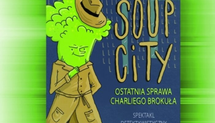 "Monika Siara – ""Soup City"" – Teatr Alatyr"